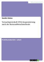 Versuchsprotokoll: DNA-Sequenzierung nach der Kettenabbruchmethode