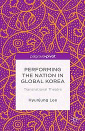 Performing the Nation in Global Korea: Transnational Theatre