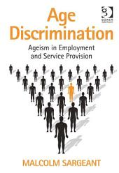 Age Discrimination: Ageism in Employment and Service Provision