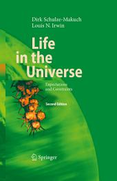 Life in the Universe: Expectations and Constraints, Edition 2