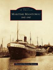 Maritime Manitowoc: 1847-1947