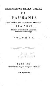 Descrizione della Grecia di Pausania: nuovamente dal testo greco, Volume 1