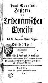 Paul Sarpius Historie des Tridentinischen Concilii mit des D. Courayer Anmerkungen: Dritter Theil, Band 3