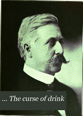 ... The Curse of Drink: Or, Stories of Hell's Commerce; a Mighty Array of True and Interesting Stories and Incidents ...