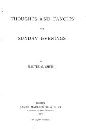 Thoughts and Fancies for Sunday Evenings