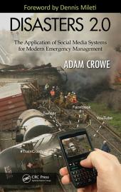 Disasters 2.0: The Application of Social Media Systems for Modern Emergency Management