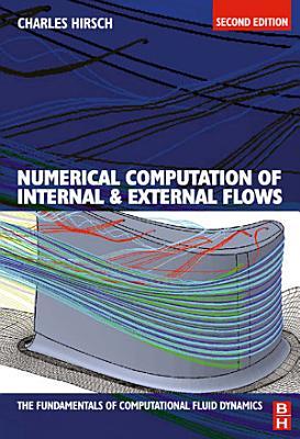 Numerical Computation of Internal and External Flows: The Fundamentals of Computational Fluid Dynamics