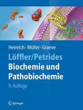 Löffler/Petrides Biochemie und Pathobiochemie: Ausgabe 9