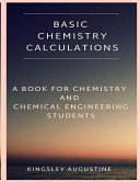 Basic Chemistry Calculations  A Book for Chemistry and Chemical Engineering Students PDF