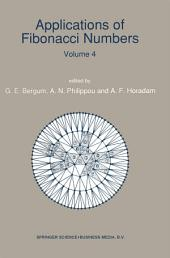 Applications of Fibonacci Numbers: Volume 4 Proceedings of 'The Fourth International Conference on Fibonacci Numbers and Their Applications', Wake Forest University, N.C., U.S.A., July 30–August 3, 1990