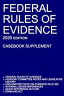 Federal Rules of Evidence  2020 Edition  Casebook Supplement   With Advisory Committee Notes  Rule 502 Explanatory Note  Internal Cross references  Qu PDF