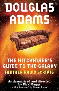 The Hitchhiker s Guide to the Galaxy Radio Scripts Volume 2 Book