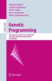 Genetic Programming: 8th European Conference, EuroGP 2005, Lausanne, Switzerland, March 30-April 1, 2005, Proceedings