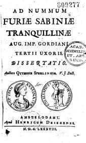 Ad Nummum Furiae Sabiniae Tranquillinae Aug. imp. Gordiani tertii uxoris dissertatio, auctore Otthone Sperlingio,...