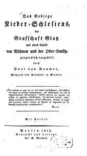 Das Gebirge Nieder-Schlesiens, der Grafschaft Glatz und eines Theils von Böhmen und der Ober-Lausitz, geognostisch dargestellt