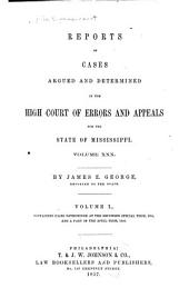 Cases Argued and Decided in the Supreme Court of Mississippi: Volume 30