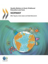 Quality Matters in Early Childhood Education and Care Quality Matters in Early Childhood Education and Care: Norway 2013