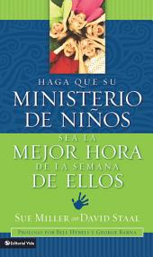 Haga que su ministerio de niños sea la mejor hora de la semana de ellos
