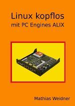 Linux kopflos - mit PC Engines ALIX
