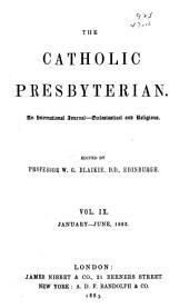 The Catholic Presbyterian: Volume 9