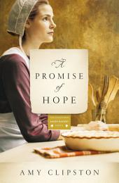 A Promise of Hope: A Novel