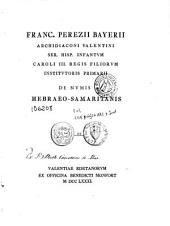 Franc. Perezii Bayerii ... De numis Hebraeo-Samaritanis