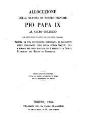 Allocuzione della santità di nostro signore Pio papa 9. al sacro collegio nel concistoro segreto del 22 genn. 1855 seguita da un esposizione corredata di documenti sulle incessanti cure della Santità sua a riparo dei gravi mali da cui è afflitta la Chiesa cattolica nel Regno di Sardegna