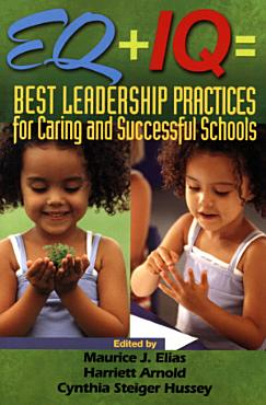 EQ   IQ   Best Leadership Practices for Caring and Successful Schools PDF