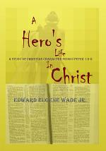 A Hero's Life in Christ