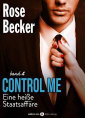 Control Me - Eine Heiße Staatsaffäre, 4