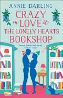 Crazy in Love at the Lonely Hearts Bookshop PDF