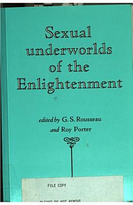 Sexual Underworlds of the Enlightenment PDF