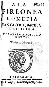 La ÓPirlonea. Comedia fantastica... di Lazaro Agostino Cotta,...