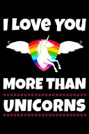 I Love You More Than Unicorns
