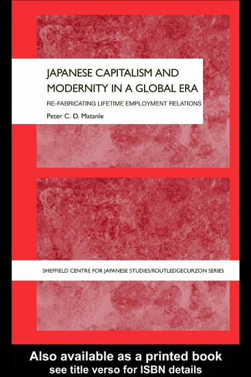 Japanese Capitalism and Modernity in a Global Era PDF