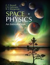 Space Physics: An Introduction