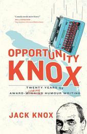 Opportunity Knox: Twenty Years of Award-Losing Humour Writing