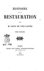 Histoire de la Restauration par m. Louis de Viel-Castel: Volume1