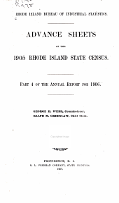 Advance Sheets of the 1905 Rhode Island Census: Part 4 of the Annual Report for 1906