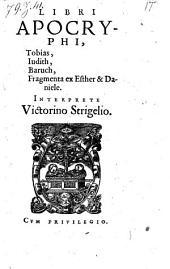 Libri Apocryphi, Tobias, Iudith, Baruch, Fragmenta ex Esther & Daniele