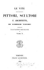Le vite de più eccellenti pittori, scultori e architetti, pubblicate per cura di una Società di Amatori delle Arti belle: Volume 10