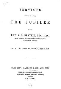 Services in connection with the jubilee of the rev  A O  Beattie PDF