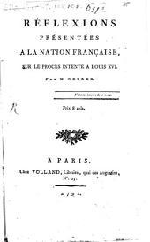 Réflexions présentées à la nation française, sur le procès intenté à Louis XVI.