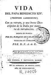 Vida del papa Benedicto XIV(Prospero Lambertini): Con su retrato y una breve descripcion de Italia por manera de introduccion