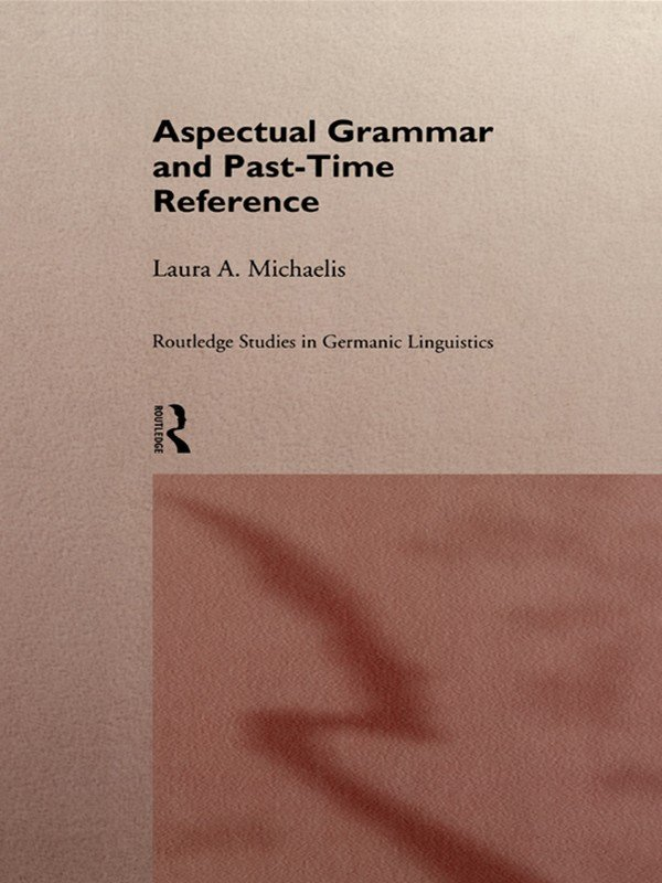 Aspectual Grammar and Past Time Reference