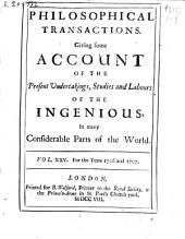 Philosophical Transactions, Giving Some Accompt of the Present Undertakings, Studies and Labors of the Ingenious in Many Considerable Parts of the World: Issues 305-312