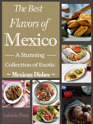 The Best Flavors of Mexico