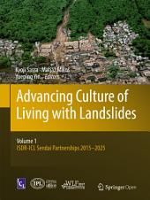 Advancing Culture of Living with Landslides: Volume 1 ISDR-ICL Sendai Partnerships 2015-2025