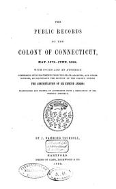 The Public Records of the Colony of Connecticut from 1666 to 1678: (a. 1678-1689) with the Journal of the Council of War, 1675 to 1678, Volume 2