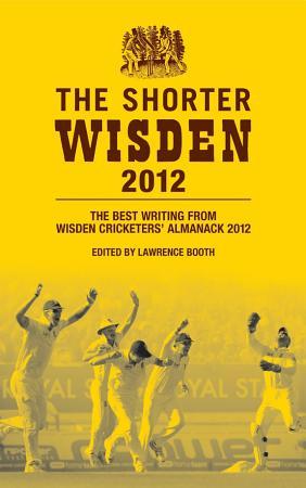 The Shorter Wisden 2012 PDF